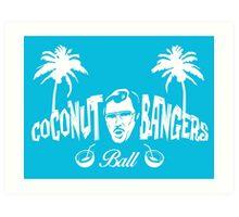 Coconut Bangers Ball Art Print