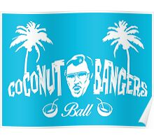 Coconut Bangers Ball Poster
