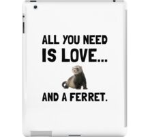 Love And A Ferret iPad Case/Skin