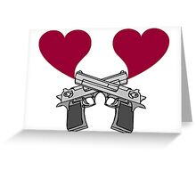 Love Guns! Greeting Card