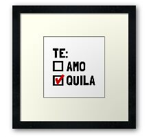 Te Quila Framed Print