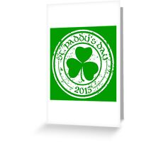 St. Paddy's Day 2015 Greeting Card