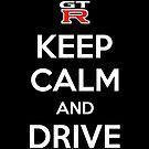 Keep calm and drive gtr by GKuzmanov