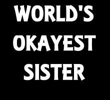 World's Okayest Sister by evahhamilton