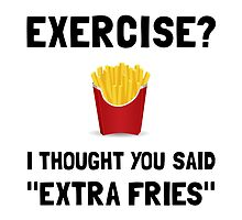 Exercise Extra Fries by AmazingMart