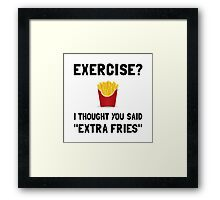 Exercise Extra Fries Framed Print