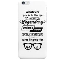 Legendary - Barney Stinson Quote (Black) iPhone Case/Skin
