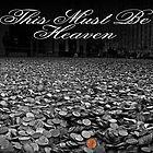 This must be heaven by GeeNiusPix