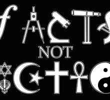 Facts not Fiction  by WFLAtheism