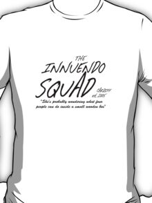The Innuendo Squad - Est. 2005 T-Shirt