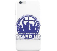 Those Who Don't Stand Up Have The Most To Loose! - In Blue iPhone Case/Skin