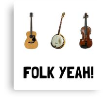 Folk Yeah Canvas Print