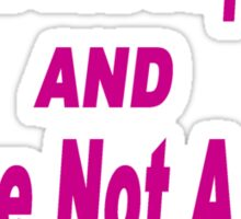 I'M NOT THE PAPARAZZI Sticker
