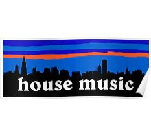 House music, Chicago skyline silhouette Poster