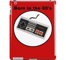 Born in the 80's iPad Case/Skin