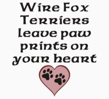 Wire Fox Terriers Leave Paw Prints On Your Heart Kids Clothes