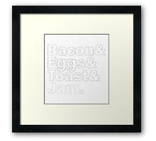 Bacon Eggs Toast Jam Framed Print