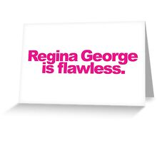 Mean Girls - Regina George is awesome! Greeting Card