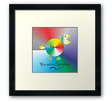Tommi says You're a Champion Framed Print