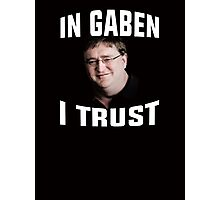 In Gaben I trust - Lord Gaben, Gabe Newell - Glorious PC Master Race Photographic Print