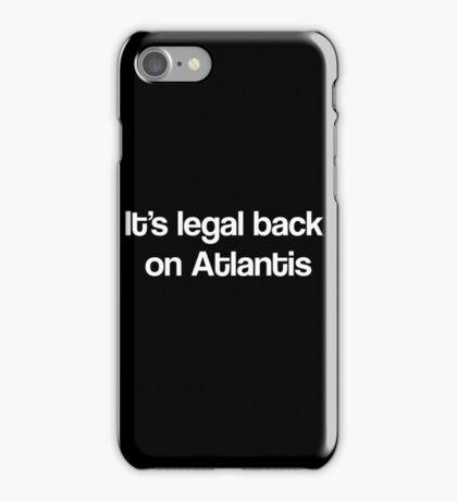 """It's Legal Back On Atlantis""- White Text iPhone Case/Skin"