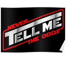 Never tell me the odds! Poster