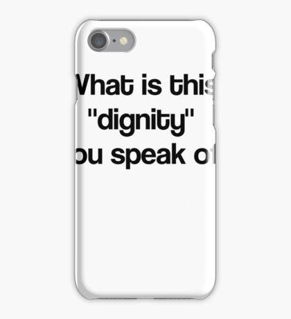 Dignity- Black iPhone Case/Skin
