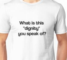 Dignity- Black Unisex T-Shirt