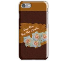 Dear One ~ You Are Loved iPhone Case/Skin