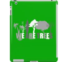 We Are Trees Grayscale iPad Case/Skin