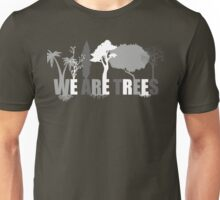 We Are Trees Grayscale Unisex T-Shirt