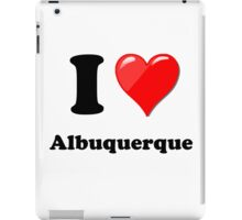 I Love Albuquerque iPad Case/Skin