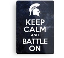 Keep Calm And Battle On Metal Print