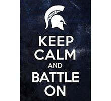 Keep Calm And Battle On Photographic Print