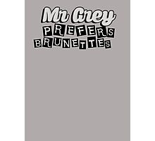 Mr Grey Prefers Brunettes Photographic Print