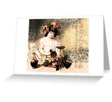 Bacchus - Michelangelo Merisi da Caravaggio Greeting Card
