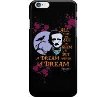 Edgar Allan Poe Dream Within A Dream iPhone Case/Skin