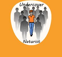 Undercover Naturist (Male) Unisex T-Shirt