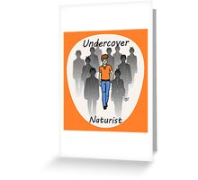 Undercover Naturist (Male) Greeting Card