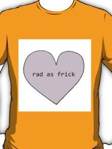 Tumblr Heart - Rad As Frick T-Shirt