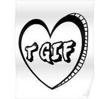 TGIF Heart Poster