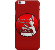 I have a theory; it could be bunnies. iPhone Case/Skin