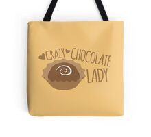 Crazy Chocolate lady Tote Bag