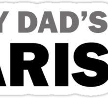 My dad... Sticker