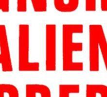 Ignore Alien Orders Sticker