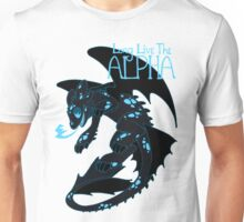 Long Live The Alpha - Toothless  Unisex T-Shirt