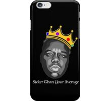 Sicker Than Your Average iPhone Case/Skin