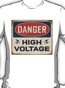 DANGER: HIGH VOLTAGE - T-shirt, pillow, cover, skin & others T-Shirt