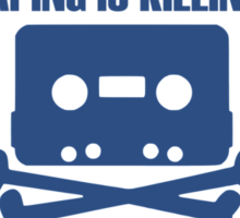 Home Taping is Killing Music Sticker