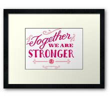 Together we are stronger...than breast cancer Framed Print
